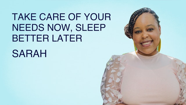 Take Care of Your Needs Now, Sleep Better Later