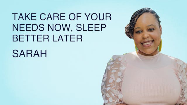 Take Care of Your Needs Now, Sleep Be...