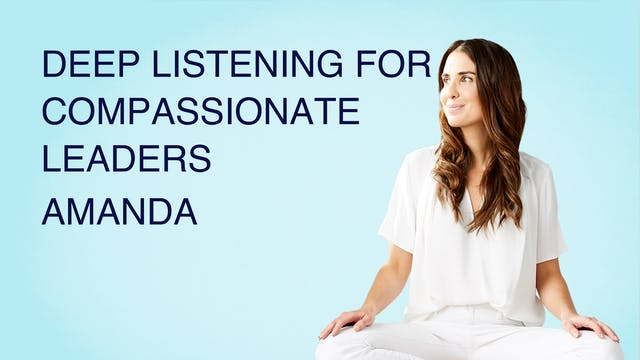 Deep Listening for Compassionate Leaders