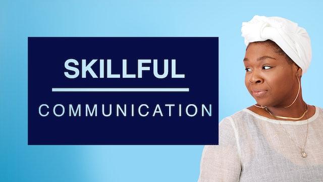 Skillful Communication