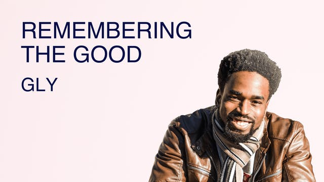 Remembering The Good