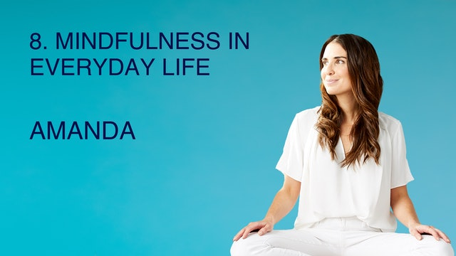 8. Mindfulness in Everyday Life