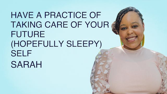 Have a Practice of Taking Care of You...