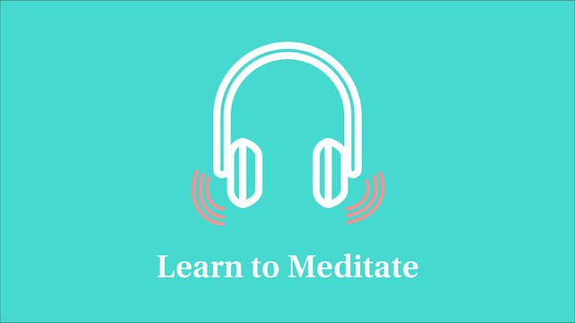 Learn to Meditate: Part 6