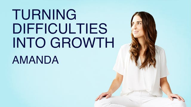 Turning Difficulties into Growth