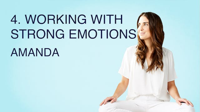 4. Working with Strong Emotions