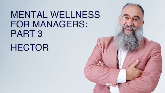 Mental Wellness for Managers: Part 3
