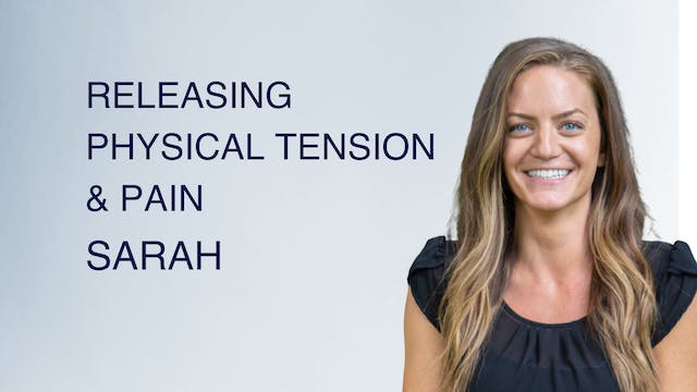 Releasing Physical Tension & Pain