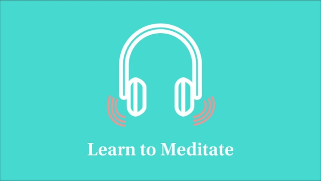 Learn to Meditate: Part 2