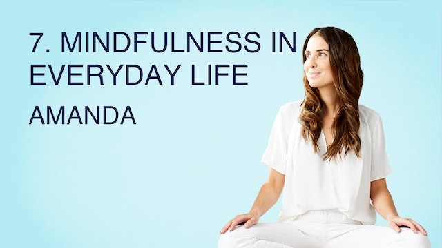 7. Mindfulness in Everyday Life