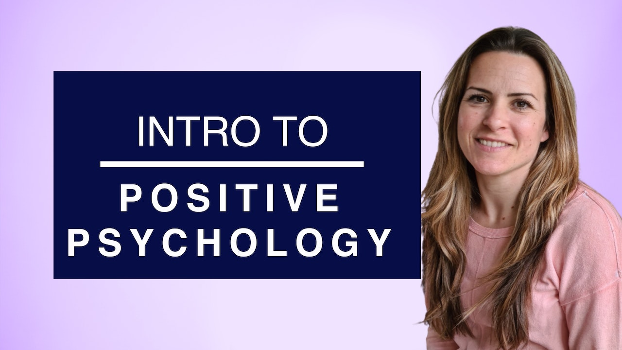Intro to Positive Psychology