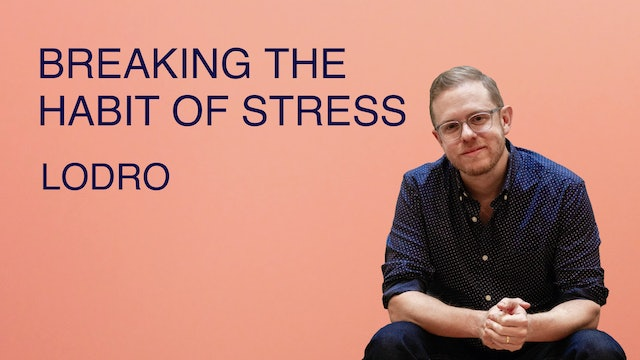 Breaking the Habit of Stress