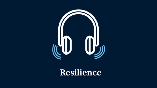 Resilience: Part 4