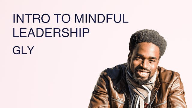 Intro to Mindful Leadership