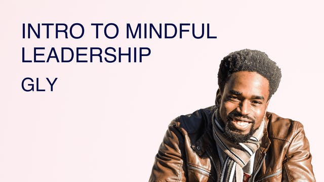 Intro to Mindful Leadership!