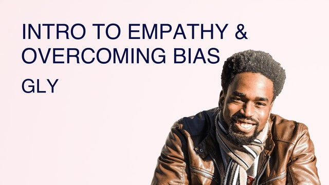Intro to Empathy and Overcoming Bias