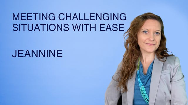 Meeting Challenging Situations with Ease