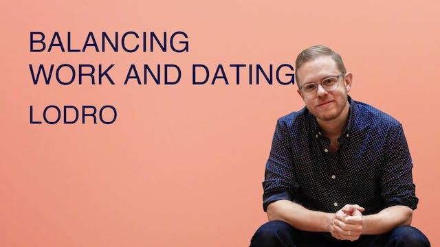 Balancing Work and Dating