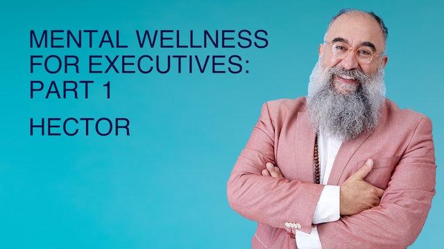 Mental Wellness for Executives: Part 1