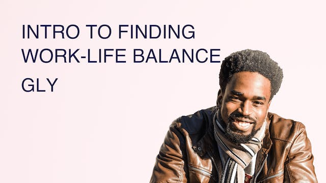 Intro to Finding Work Life Balance