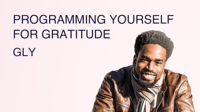 Programming Yourself for Gratitude