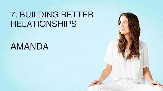 7. Building Better Relationships