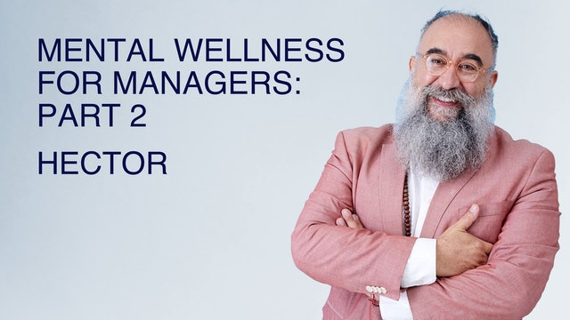 Mental Wellness for Managers: Part 2