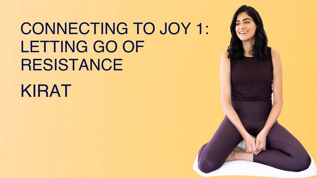 Connecting to Joy 1: Letting Go of Re...