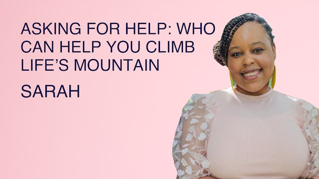 Asking for Help: Who Can Help you Climb Life's Mountain