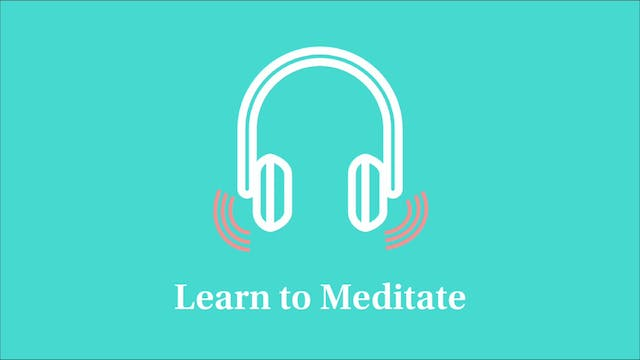Learn to Meditate: Part 7