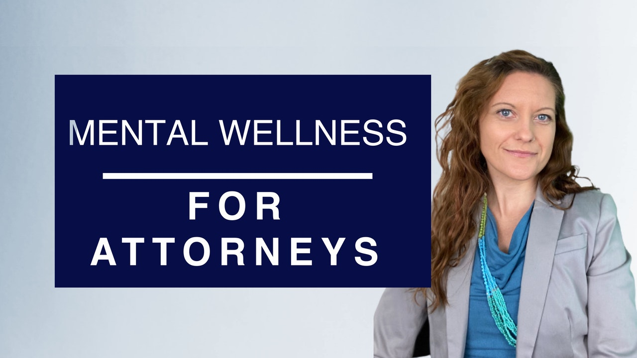 Mental Wellness for Attorneys