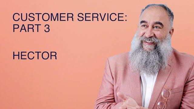 Customer Service: Part 3