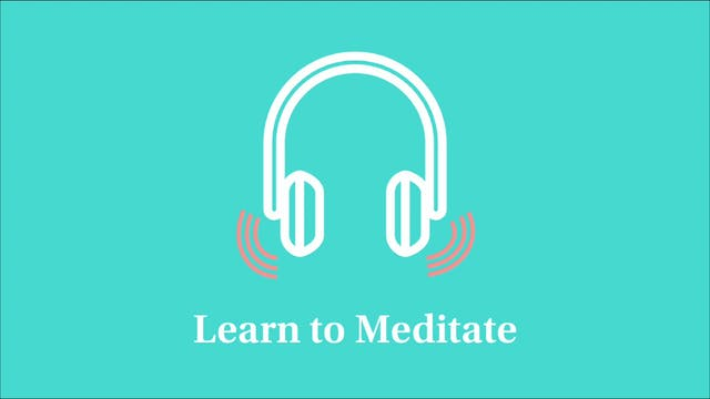 Learn to Meditate: Part 5
