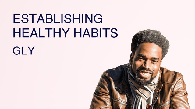 Establishing Healthy Habits