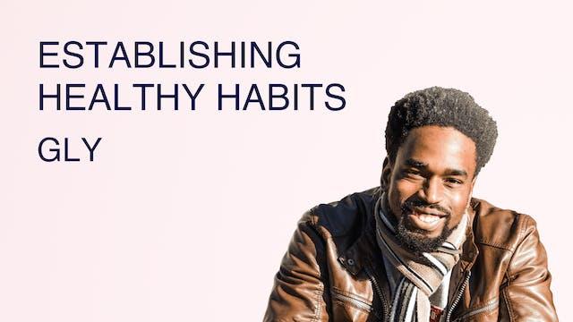 Establishing Healthy Habits