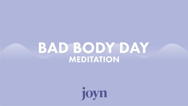 Bad Body Day Meditation