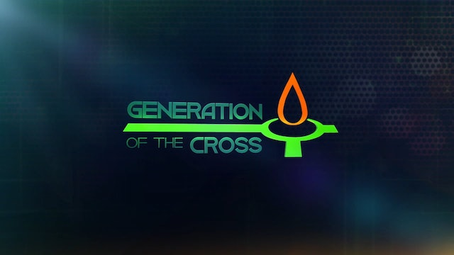 Generation Of The Cross - Aug. 14th, 2021