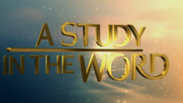 A Study In The Word - June 9th, 2021