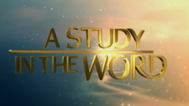 A Study In The Word - June 29th, 2021