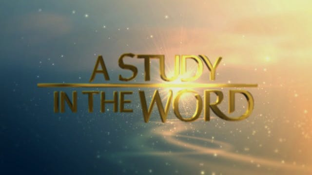 A Study In The Word - Aug. 6th, 2021