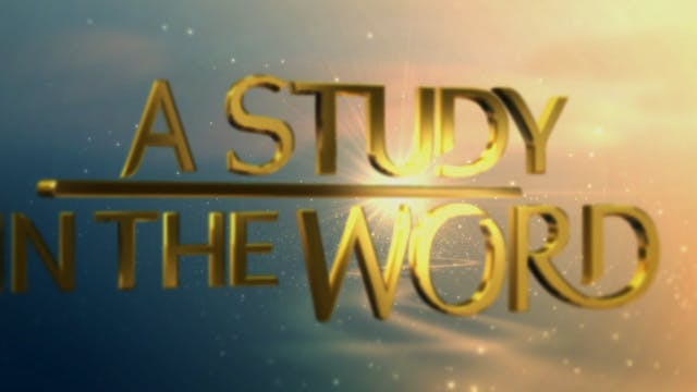 A Study In The Word - June 22nd,2021