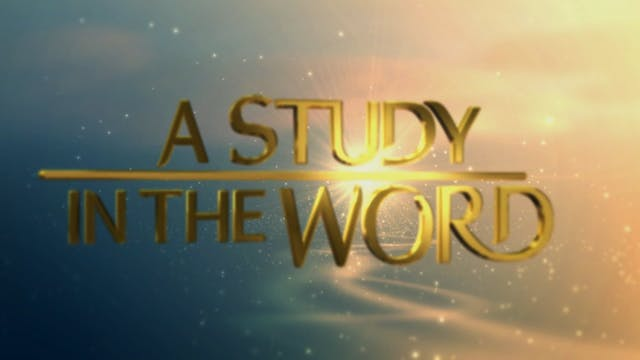 A Study In The Word - June 4th, 2021