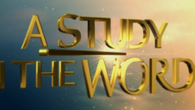 A Study In The Word - June 10th, 2021