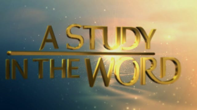 A Study In The Word - June 2nd, 0201