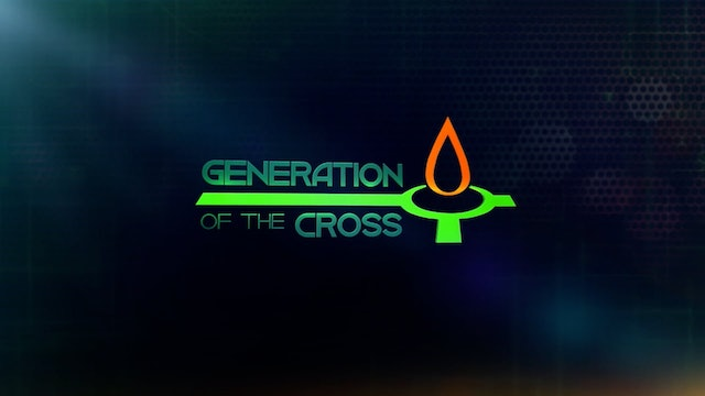 Generation Of The Cross - Oct. 23rd, 2021