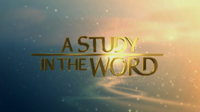 A Study In The Word - June 24th, 2021