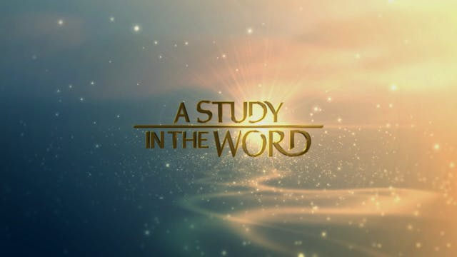 A Study In The Word - June 8th, 2021