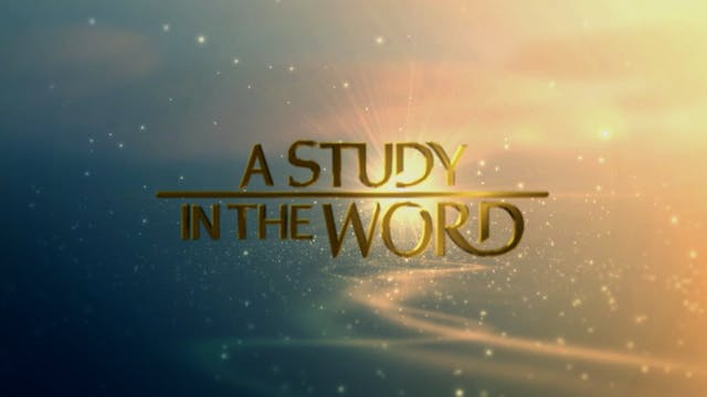 A Study In The Word - Aug. 24th, 2021