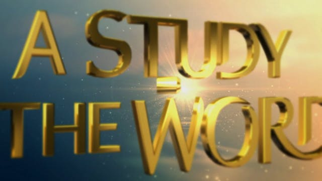 A Study In The Word - Aug. 10th, 2021