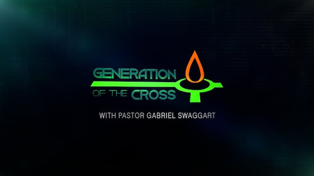 Generation Of The Cross - Sep. 25th, 2021
